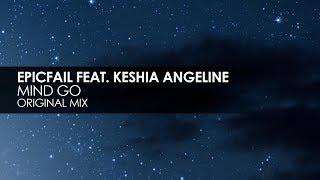EpicFail featuring Keshia Angeline - Mind Go