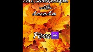 Pisces November 2016 Tarotscope- Love, Happiness and Joy!!