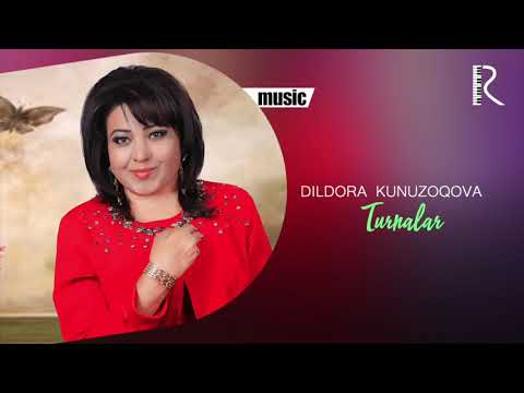 Dildora Kunuzoqova - Turnalar Music