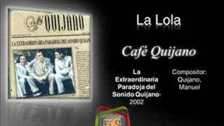La Lola - Café Quijano