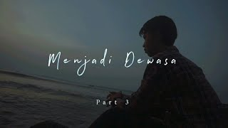 Gambar cover MENJADI DEWASA part 3 | Puisi untuk ibu #Musikalisasipuisi