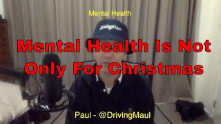Mental Health is not only for Christmas