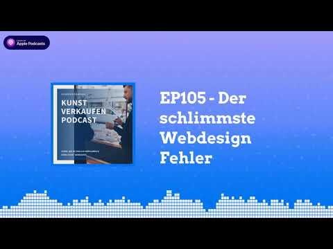 Der Schlimmste Webdesign Fehler | Kunst Verkaufen Podcast EP105
