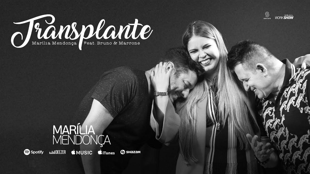 Música Transplante - Marília Mendonça part. Bruno e Marrone (2017)
