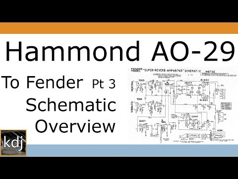Hammond AO-29 to Fender - Pt 3 | Schematic Overview - YouTube on