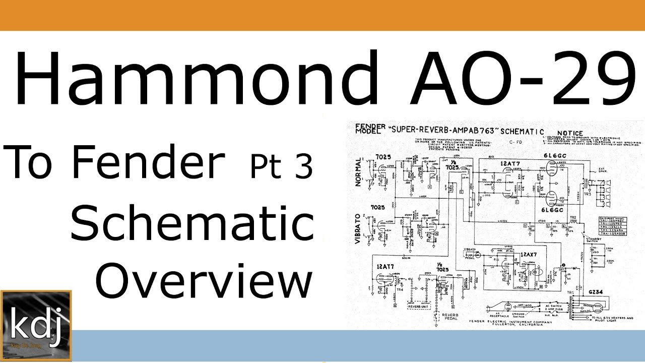 Hammond AO-29 to Fender - Pt 3 | Schematic Overview on