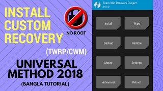 (No Root) Install CUSTOM Recovery (TWRP/CWM) In Any Android Phones | Bangla | Universal Method 2018
