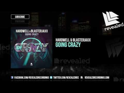 Hardwell & Blasterjaxx - Going Crazy [OUT NOW!]