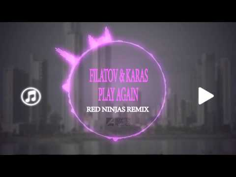 Filatov & Karas - Play Again (Red Ninjas Remix)