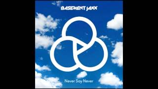 basement jaxx never say never feat etml