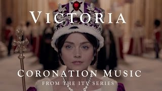 VICTORIA The ITV Drama - Official Coronation Music by Martin Phipps