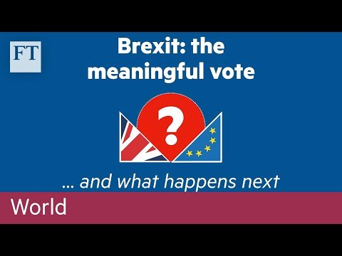 Brexit: all you need to know about the meaningful vote