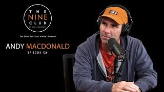 Andy Macdonald | The Nine Club With Chris Roberts - Episode 126