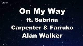 On My Way - Alan Walker, Sabrina Carpenter & Farruko Karaoke 【No Guide Melody】 Instrumental