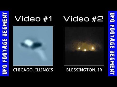 UFO SIGHTINGS • 2 Videos • Chicago Illinois - Blessington Ireland