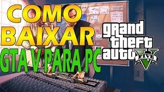 GTA V PC | COMO BAIXAR GTA V PC + CRACK FULL COMPLETO + UPDATE SC