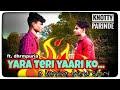 Yara teri yaari ko || ft. dhrmpuria || friend-story || knotty parinde || #friend_love