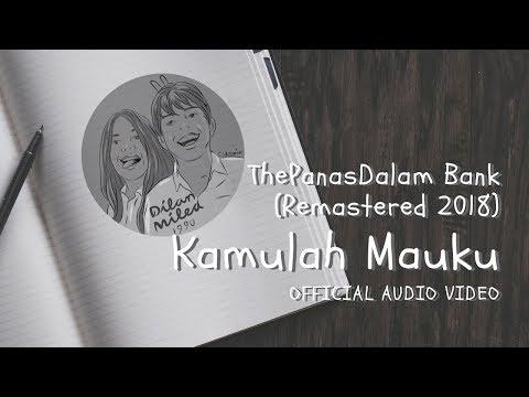 The Panasdalam Bank - Kamulah Mauku (Official Video Audio)