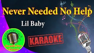 [Karaoke] Never Needed No Help- Lil Baby- Karaoke Now