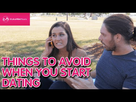 Things To Avoid When You Start Dating A Guy