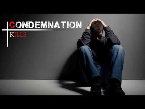 Condemnation Kills, Part 1 - Sermon Only