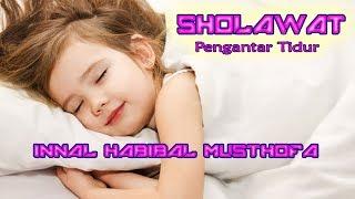 Shalawat Pengantar Tidur Anak || Innal Habibal Musthofa