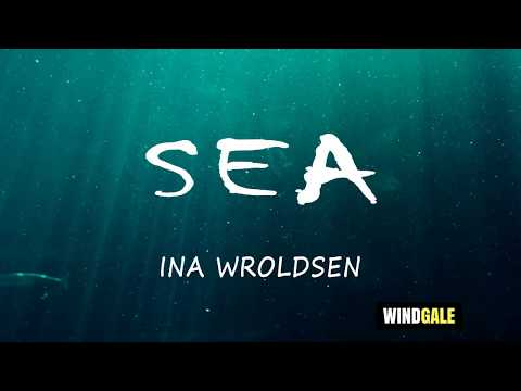 Sea - Ina Wroldsen Lyric