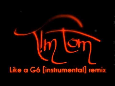 T!M TOM Like a G6 Instrumental remix