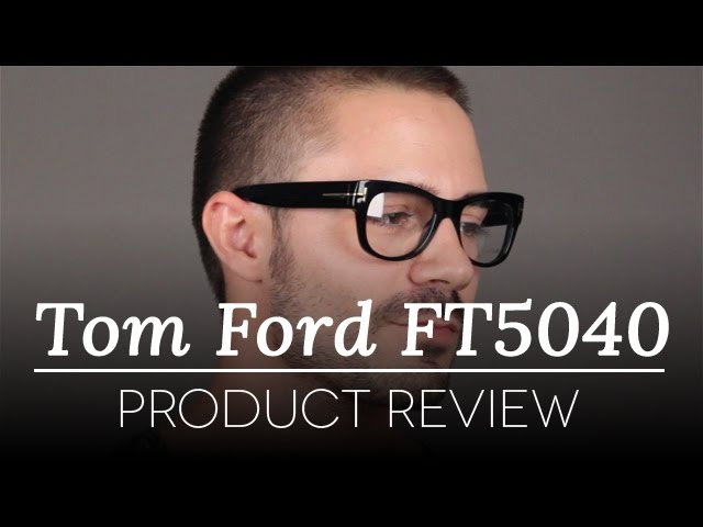699fddf5327 Tom Ford Glasses Review - Tom Ford FT 5040 Glasses - YouTube