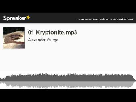 01 Kryptonite.mp3 (made with Spreaker)