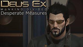 Deus Ex Mankind Divided Desperate Measures #3