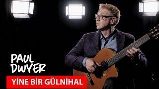 YİNE BİR GÜLNİHAL - Paul Dwyer #66