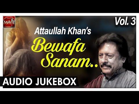 Bewafa Sanam Vol 3 - Attaullah Khan - Very Heart Touching 💔 Sad Song | Latest Pakistani Songs