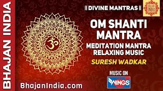 Divine Mantra -Om Shanti Mantra for Peace By Suresh Wadkar