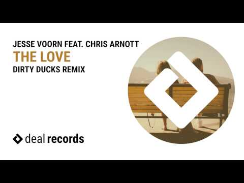 Jesse Voorn feat. Chris Arnott - The Love (Dirty Ducks Remix) [OUT NOW!]