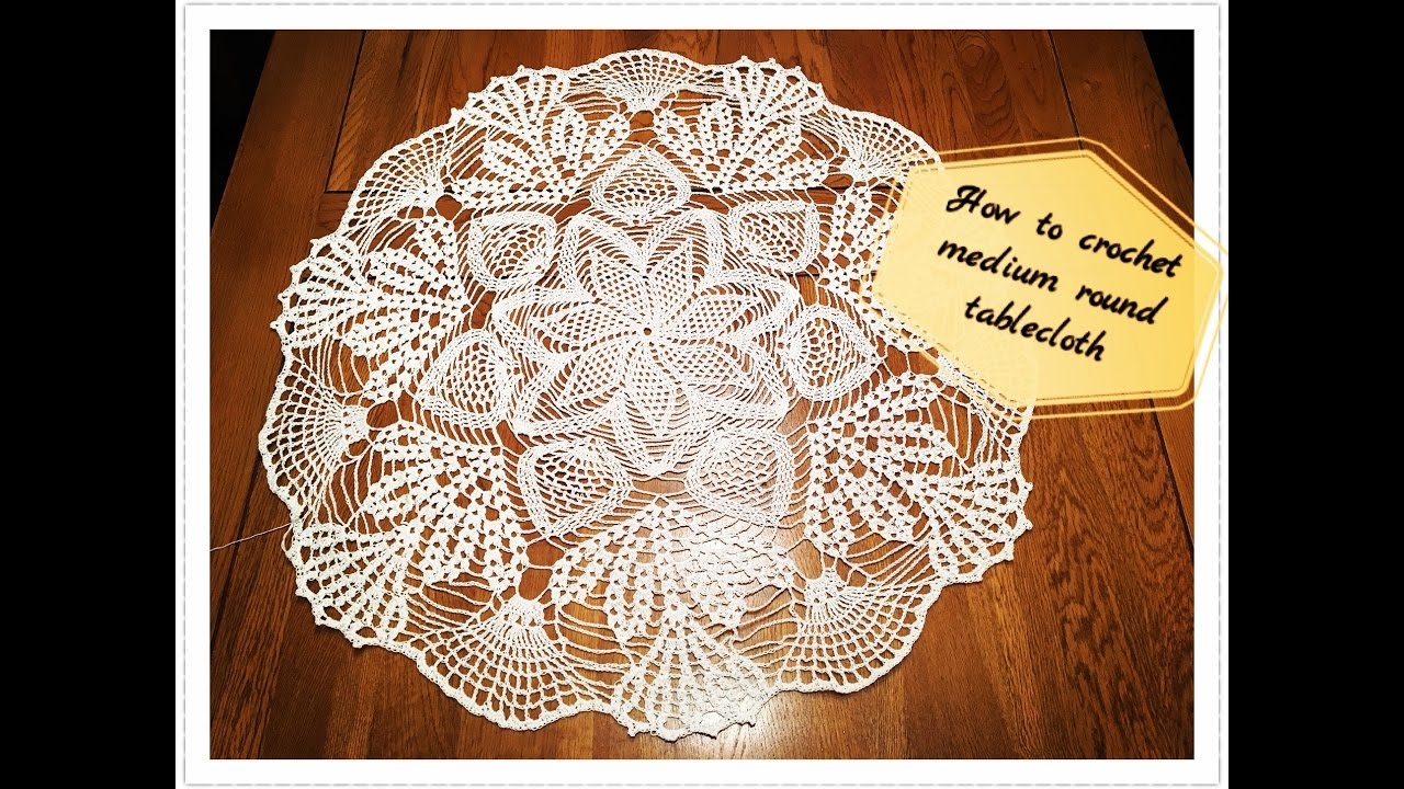 How To Crochet Medium Round Tablecloth Part 1 Of 3 Youtube
