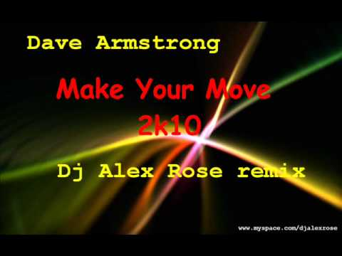 Dave Armstrong - Make Your Move 2k10 (Dj Alex Rose remix)