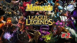 Moments League of Legends/#2