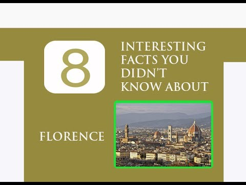 8 INTERESTING FACTS YOU DIDN'T KNOW ABOUT FLORENCE