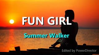 Summer Walker-Fun Girl(Lyrics)