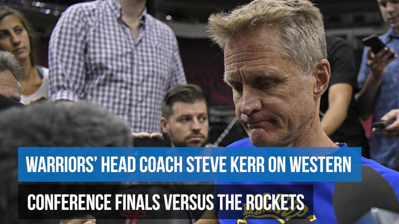 Warriors: Head coach Steve Kerr on the NBA Western Conference Finals
