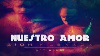 Zion & Lennox - Nuestro Amor (LETRA) Ft. MALUMA