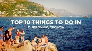 2019 Dubrovnik, Croatia | Travel Croatia | Top 10 Things To Do in Dubrovnik