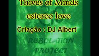 Estereo love - Thieves of mind