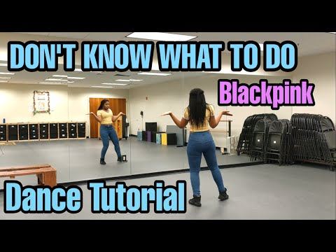 BLACKPINK - Don't Know What To Do DANCE TUTORIAL PT.1