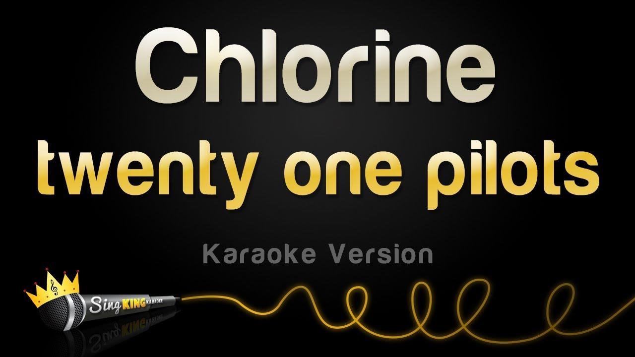 twenty one pilots - Chlorine (Karaoke Version)
