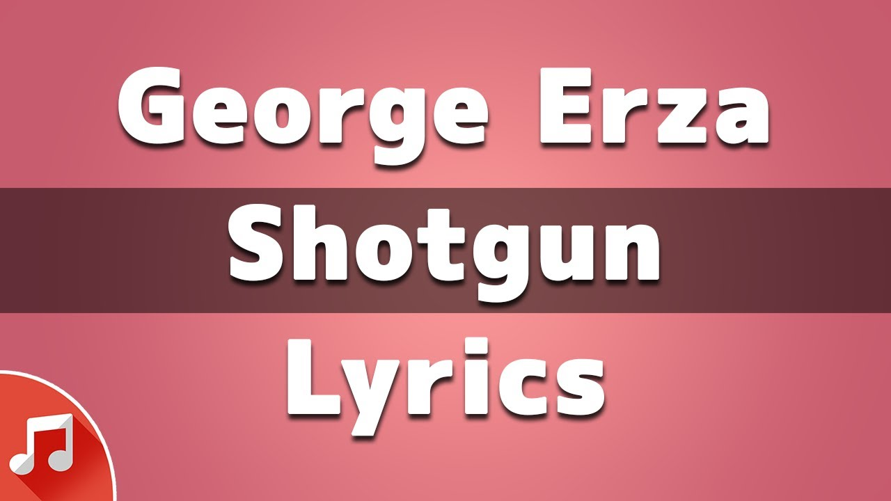 Download George Erza - Shotgun | Lyrics (I'll Be Riding Shotgun)