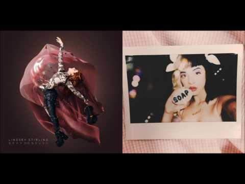 Soap Enough (Mashup) - Lindsey Stirling & Christina Perri & Melanie Martinez