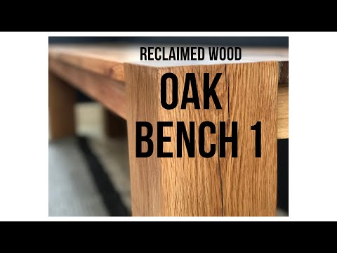 Oak Bench - Big Sur - Reclaimed Wood in *4K* - Part 1