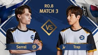 [GSL vs. the World 2019] Ro.8 Match3 Serral vs Trap